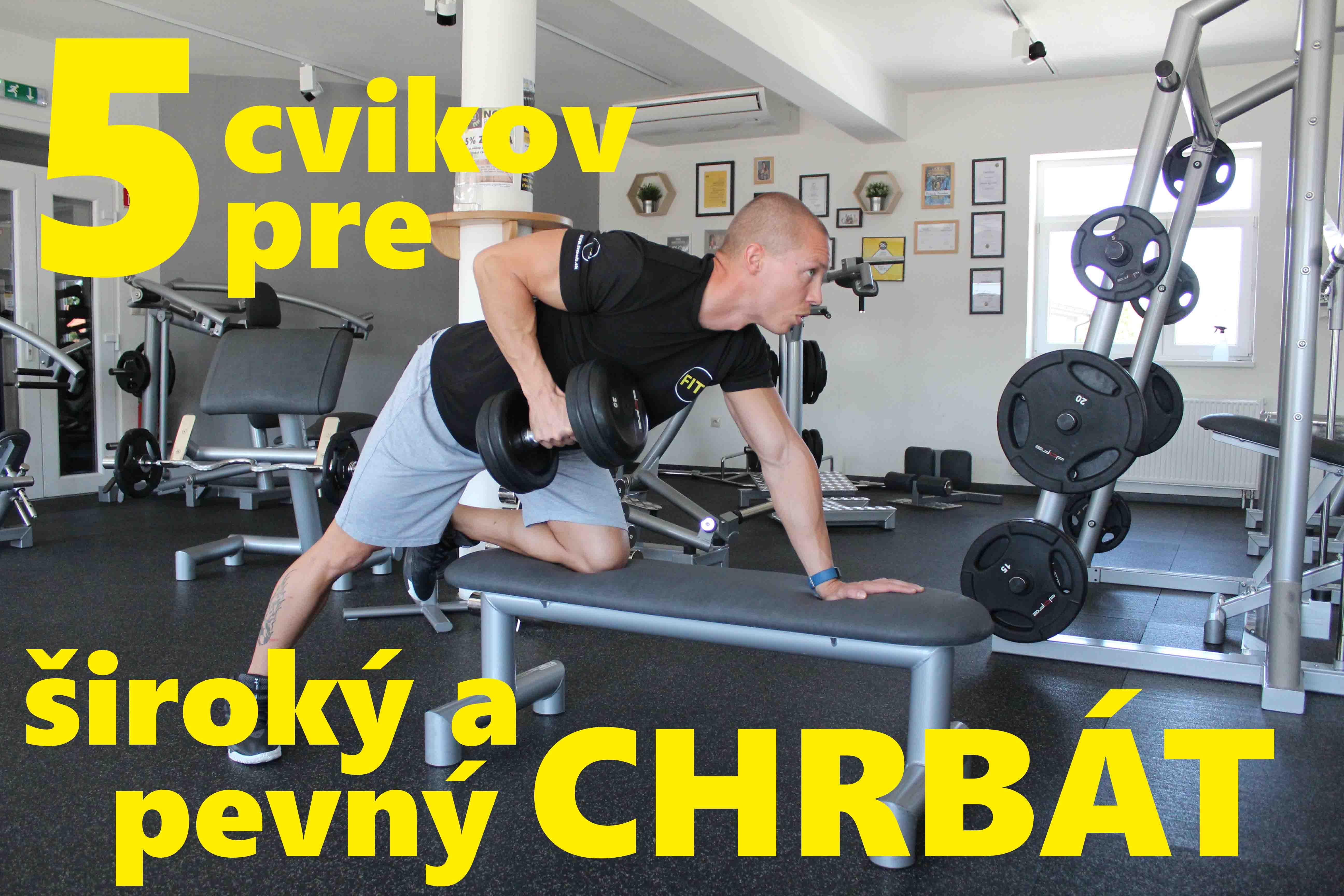 5 cvikov pre široký a pevný chrbát