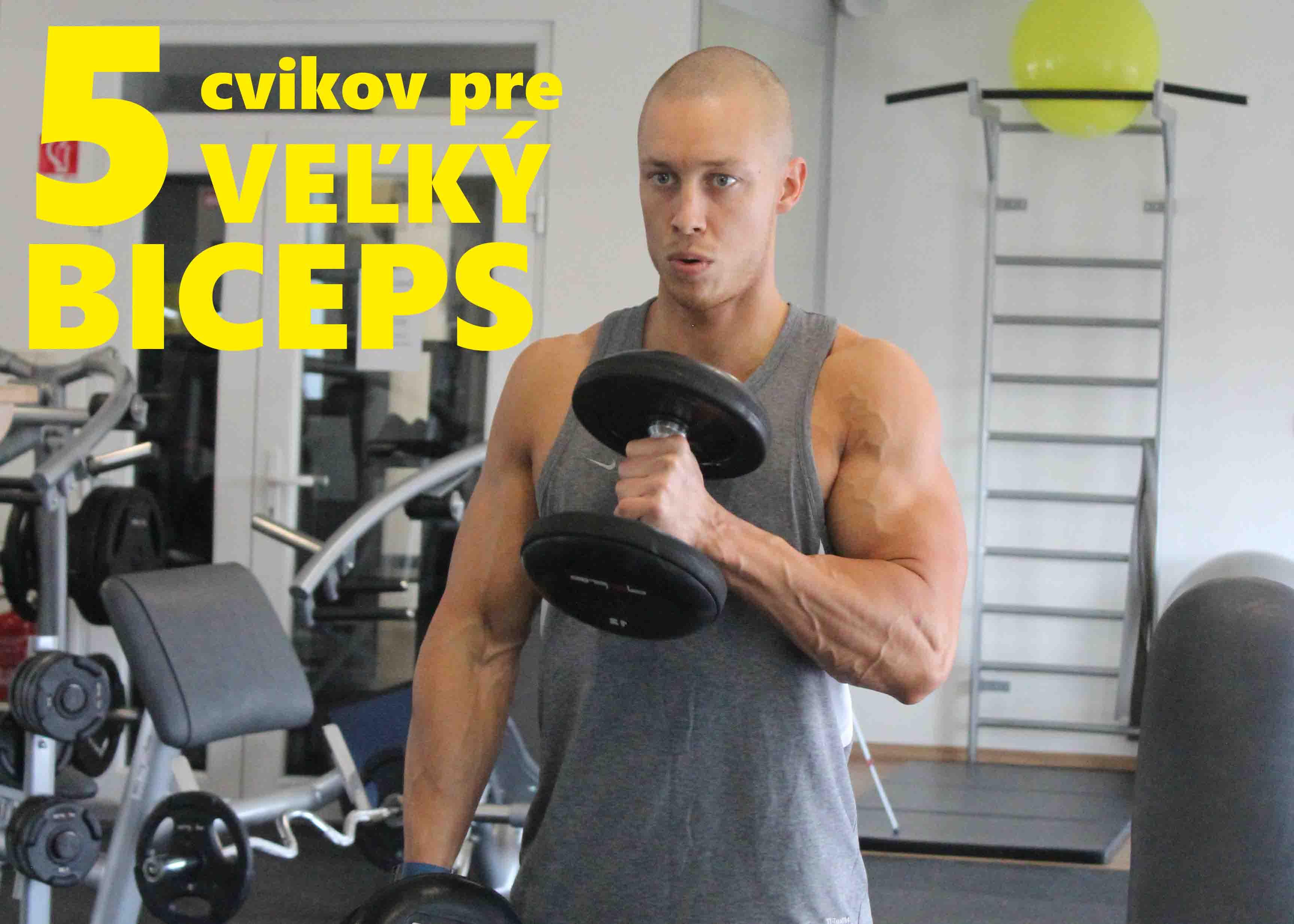 5 cvikov pre veľký biceps
