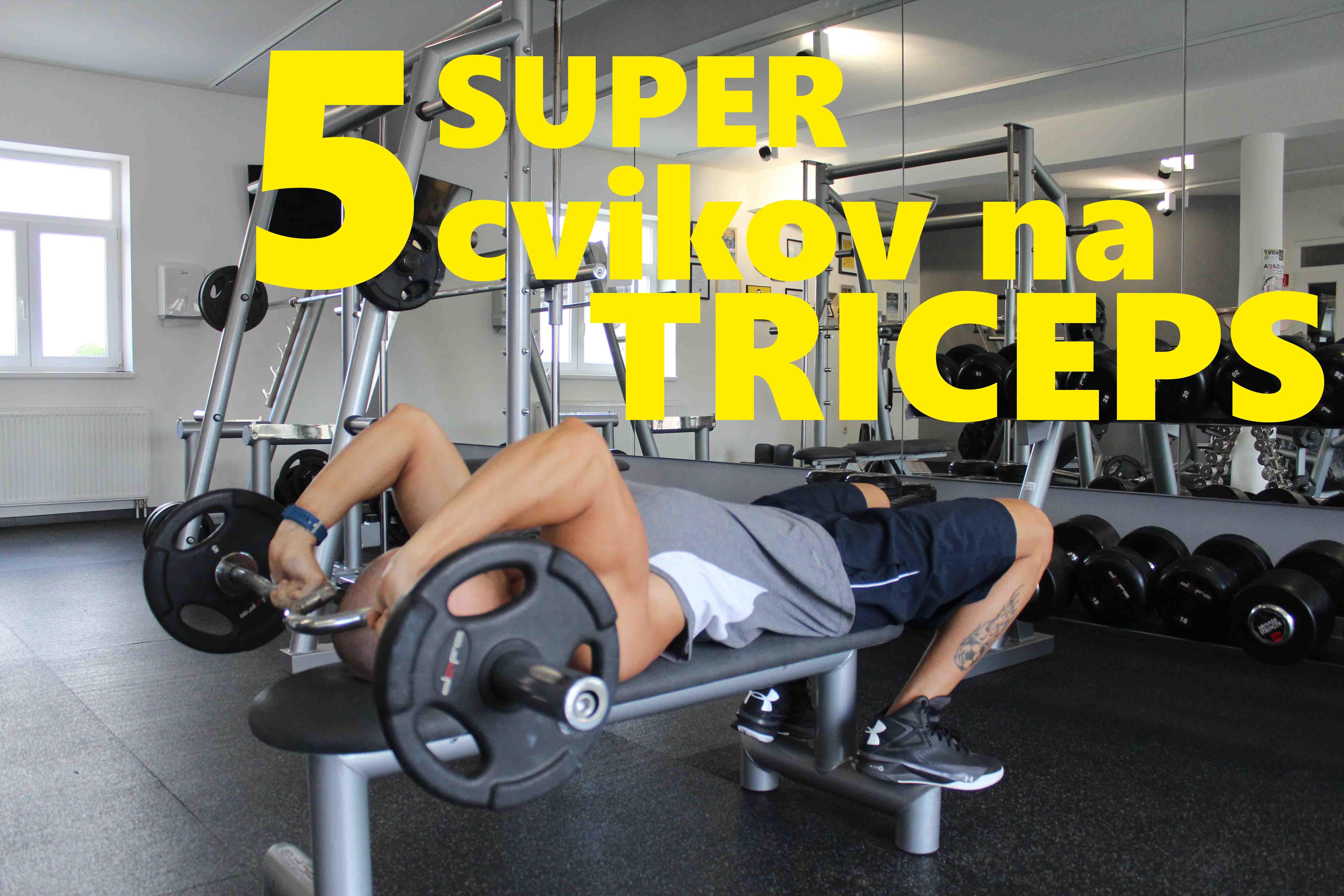 5 super cvikov na triceps